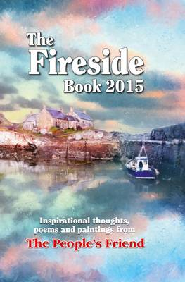 The Fireside Book 2015: Inspirational Thoughts, Poems and Paintings (Hardback)