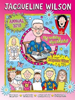Jacqueline Wilson Annual 2018: Read, Write, Create, Dream (Hardback)