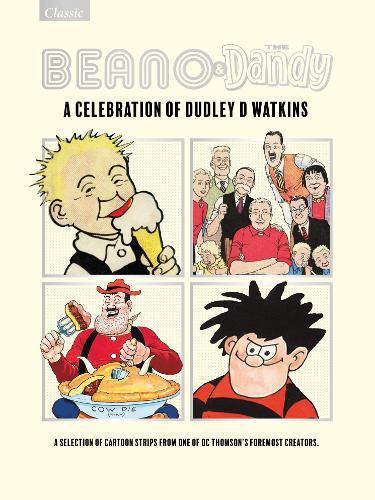 The Beano & Dandy Giftbook 2021: A Celebration of Dudley D. Watkins (Hardback)