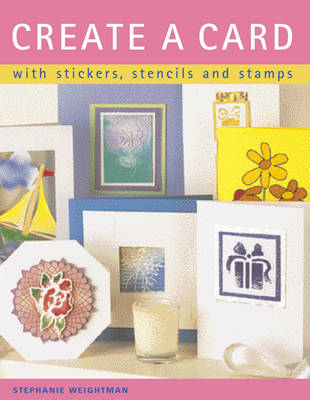 Create a Card: With Stickers, Stencils and Stamps (Paperback)