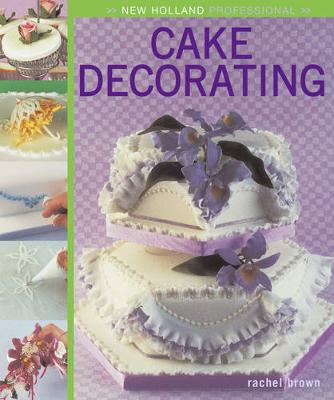 New Holland Professional: Cake Decorating (Hardback)