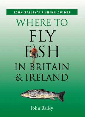 Where to Fly Fish in Britain and Ireland (Paperback)