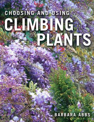 Choosing and Using Climbing Plants (Paperback)