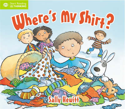 Where's My Shirt? - QED Readers: Start Thinking S. (Paperback)