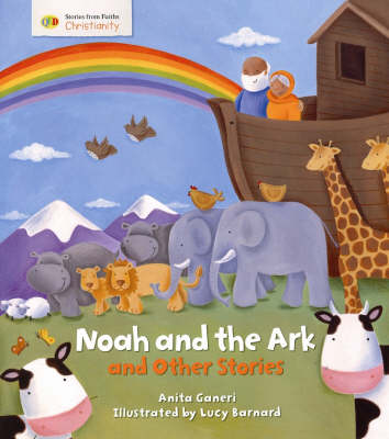 Noah and the Ark and Other Stories: Christianity - Stories from Faiths (Hardback)