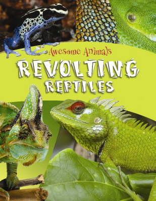 Revolting Reptiles and Awful Amphibians - Awesome Animals (Hardback)