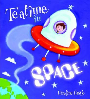Teatime in Space - Storytime (Hardback)