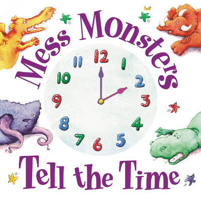 Mess Monsters Tell the Time (Paperback)