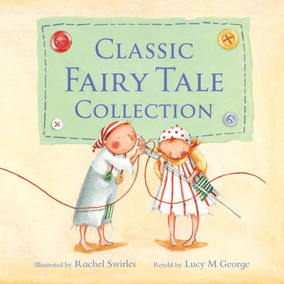 Thumbelina and Other Classic Fairy Tales by Lucy M. George, Rachel Swirles | Waterstones