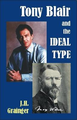 Tony Blair and the Ideal Type - Societas (Paperback)
