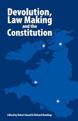 Devolution, Law Making and the Constitution (Hardback)