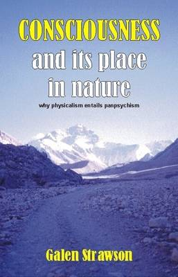 Consciousness and Its Place in Nature: Does Physicalism Entail Panpsychism? (Paperback)