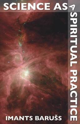 Science as a Spiritual Practice (Paperback)