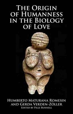 Origin of Humanness in the Biology of Love (Paperback)