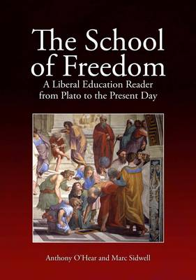 The School of Freedom: A liberal education reader from Plato to the present day (Paperback)