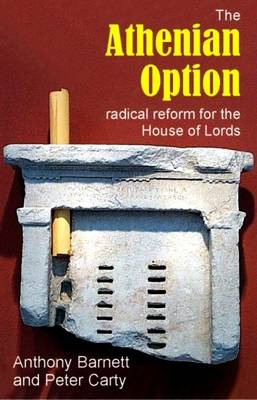 The Athenian Option: Radical Reform for the House of Lords - Sortition and Public Policy (Hardback)