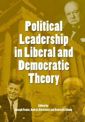 Political Leadership in Liberal and Democratic Theory (Hardback)