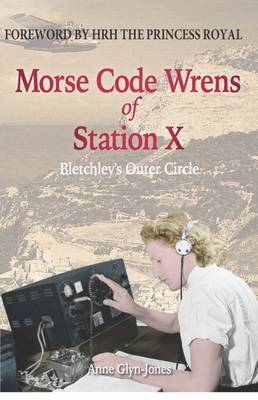 Morse Code Wrens of Station X: Bletchley's Outer Circle - Amphora Press (Paperback)