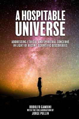A Hospitable Universe: Addressing Ethical and Spiritual Concerns in Light of Recent Scientific Discoveries (Paperback)