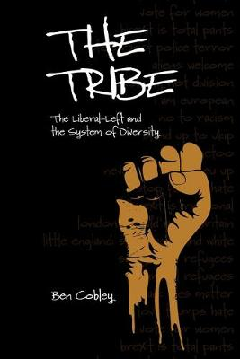 The Tribe: The Liberal-Left and the System of Diversity - Societas (Paperback)