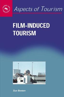 Film-Induced Tourism - Aspects of Tourism (Paperback)