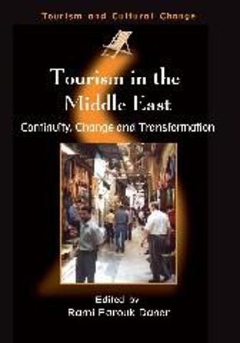 Tourism in the Middle East: Continuity, Change and Transformation - Tourism and Cultural Change (Paperback)