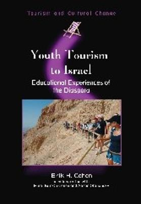 Youth Tourism to Israel: Educational Experiences of the Diaspora - Tourism and Cultural Change (Paperback)