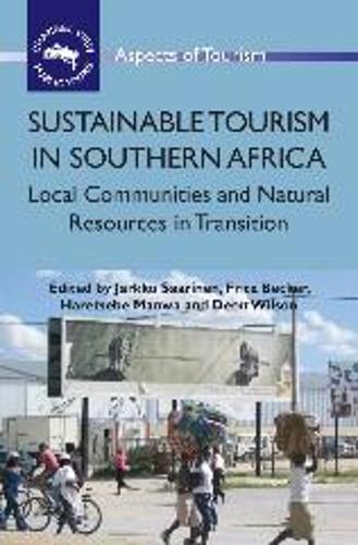Sustainable Tourism in Southern Africa: Local Communities and Natural Resources in Transition - Aspects of Tourism (Paperback)