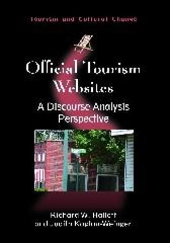Official Tourism Websites: A Discourse Analysis Perspective - Tourism and Cultural Change (Hardback)