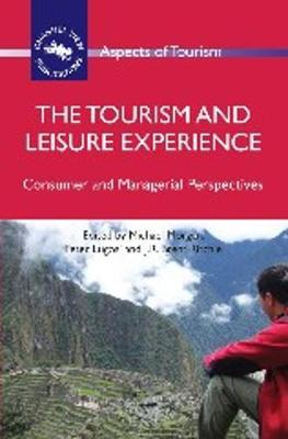 The Tourism and Leisure Experience: Consumer and Managerial Perspectives - Aspects of Tourism (Paperback)