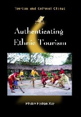 Authenticating Ethnic Tourism - Tourism and Cultural Change (Paperback)