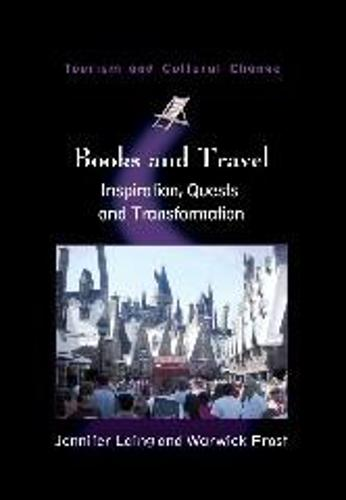 Books and Travel: Inspiration, Quests and Transformation - Tourism and Cultural Change (Paperback)