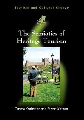 The Semiotics of Heritage Tourism - Tourism and Cultural Change (Paperback)
