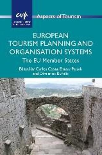 European Tourism Planning and Organisation Systems: The EU Member States - Aspects of Tourism (Paperback)