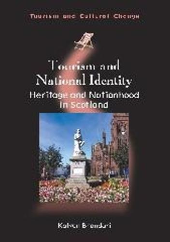 Tourism and National Identity: Heritage and Nationhood in Scotland - Tourism and Cultural Change (Paperback)