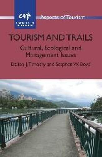 Tourism and Trails: Cultural, Ecological and Management Issues - Aspects of Tourism (Hardback)