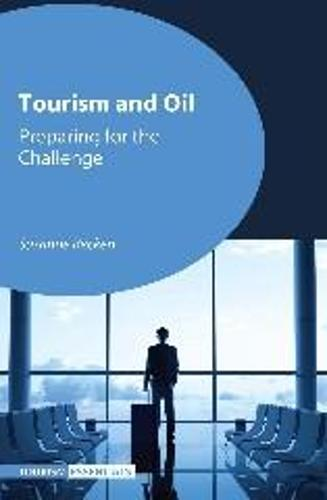 Tourism and Oil: Preparing for the Challenge - Tourism Essentials (Paperback)