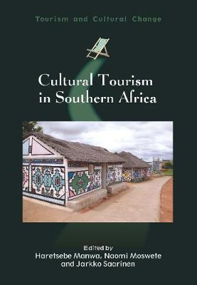 Cultural Tourism in Southern Africa - Tourism and Cultural Change (Hardback)