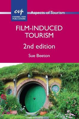 Film-Induced Tourism - Aspects of Tourism (Hardback)