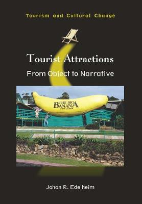 Tourist Attractions: From Object to Narrative - Tourism and Cultural Change (Paperback)