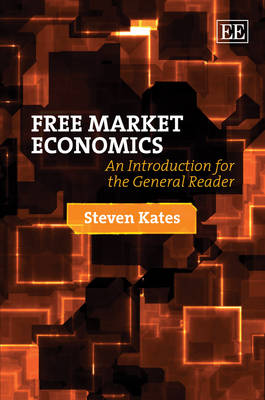Free Market Economics: An Introduction for the General Reader (Hardback)