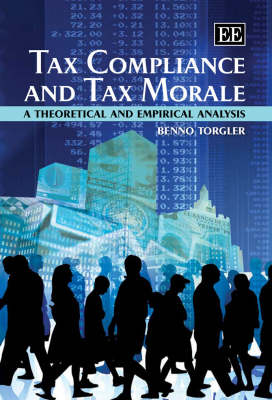 Tax Compliance and Tax Morale: A Theoretical and Empirical Analysis (Hardback)