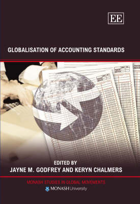 Globalisation of Accounting Standards - Monash Studies in Global Movements Series (Hardback)