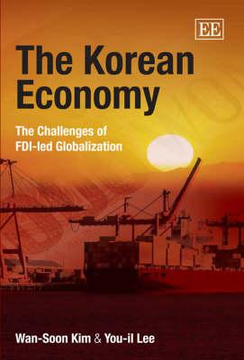 The Korean Economy: The Challenges of Fdi-LED Globalization (Hardback)