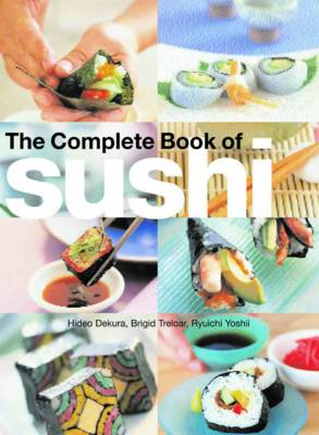 The Complete Book of Sushi (Hardback)