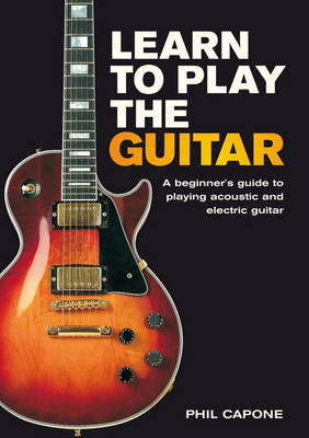 learn to play the guitar by phil capone waterstones. Black Bedroom Furniture Sets. Home Design Ideas