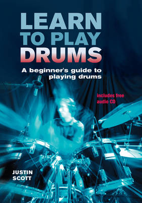 Learn to Play Drums: A Beginner's Guide to Playing Drums (Spiral bound)