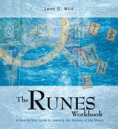 The Runes Workbook: A Step-by-Step Guide to Learning the Wisdom of the Staves (Paperback)