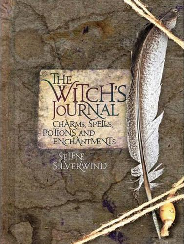 The Witch's Journal: Charms, Spells, Potions and Enchantments (Hardback)