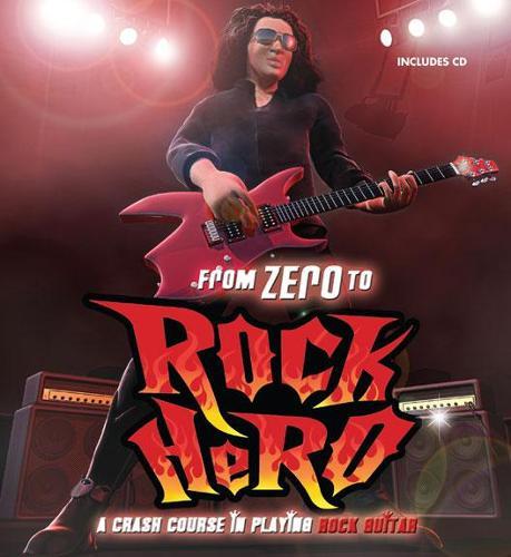 From Zero to Rock Hero (Hardback)